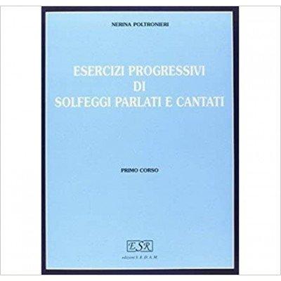 Esercizi Progressivi di Solfeggi Parlati e Cantati - N. Poltronieri Vol. 1